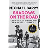 Shadows on the Road: Life at the Heart of the Peloton, from US Postal to Team Sky by Michael Barry (2015-06-04)