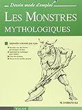 Les Monstres mythologiques : Apprendre à dessiner pas à pas