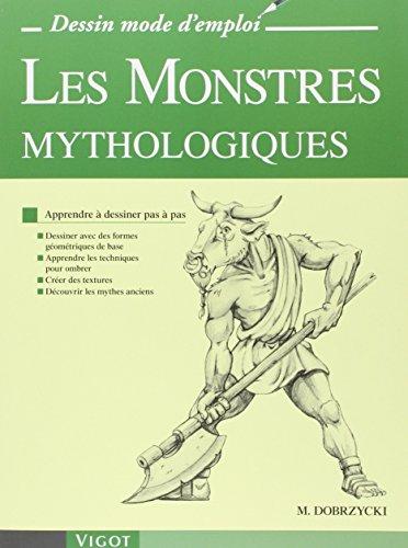 Les Monstres mythologiques : Apprendre à dessiner pas à pas par Michael Dobrzycki