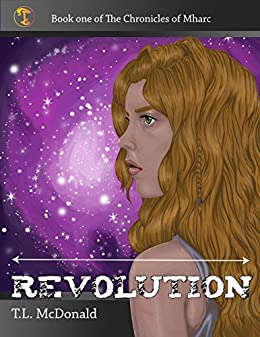 Revolution: The Chronicles of Mharc by [McDonald, T.L.]