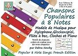 chansons populaires a 8 note modele de musique pour xylophone glockenspiel flute a bec cloches et piano french edition