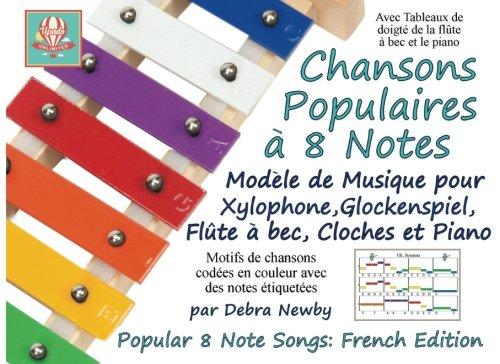 Chansons Populaires a 8 Note: Modele de Musique pour Xylophone, Glockenspiel, Flute a bec, Cloches et Piano: French Edition: Volume 7 (Popular 8 Note Songs)