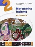 Matematica insieme. Aritmetica-Geometria. Per la Scuola media. Con e-book. Con espansione online: 2