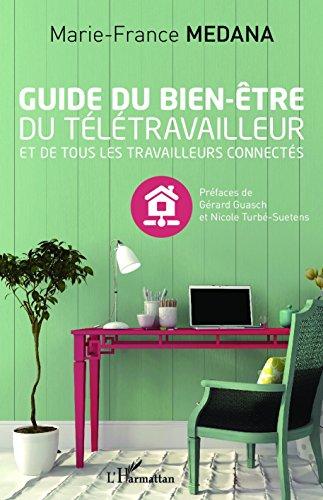 Guide du bien-être du télétravailleur par MEDANA MARIE FRANCE
