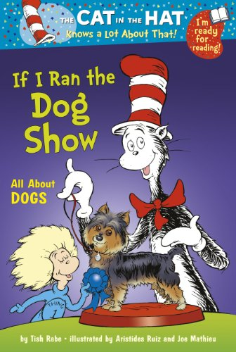 Cat In The Hat: If I Ran The Dog Show: Colour First Reader