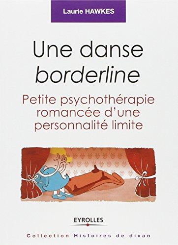 Une danse borderline : Petite psychothérapie romancée d'une personnalité limite