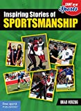 Inspiring Stories of Sportsmanship (Count on Me: Sports)