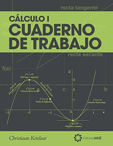 Cálculo I: Libro de Trabajo por Christiaan Ketelaar