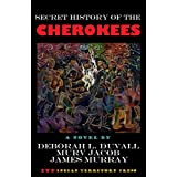 Secret History of the Cherokees (English Edition)