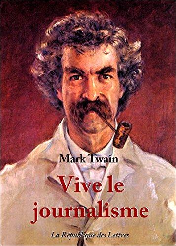 Vive le journalisme ! par Mark Twain