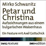 Petar und Christina: Aufzeichnungen aus einem bulgarischen Waisenhaus