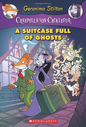 A Suitcase Full of Ghosts: A Geronimo Stilton Adventure (Creepella Von Cacklefur) by Geronimo Stilton (2015-07-28)