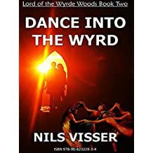 DANCE INTO THE WYRD (Lord of the Wyrde Woods Book Two)