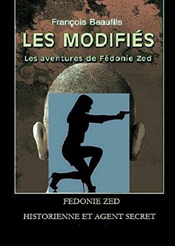 LES MODIFIES (LES AVENTURES DE FEDONIE ZED t. 1)