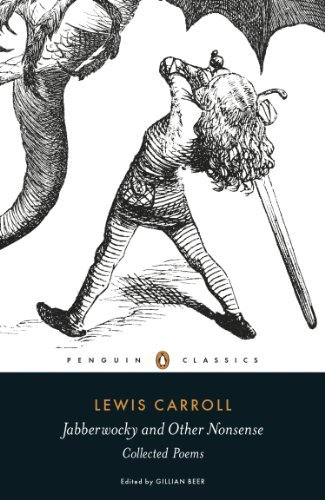 Jabberwocky and Other Nonsense: Collected Poems (Penguin Classics): Written by Lewis Carroll, 2013 Edition, (Reprint) Publisher: Penguin Classics [Paperback]