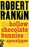 Image of The Hollow Chocolate Bunnies of the Apocalypse (GOLLANCZ S.F.)