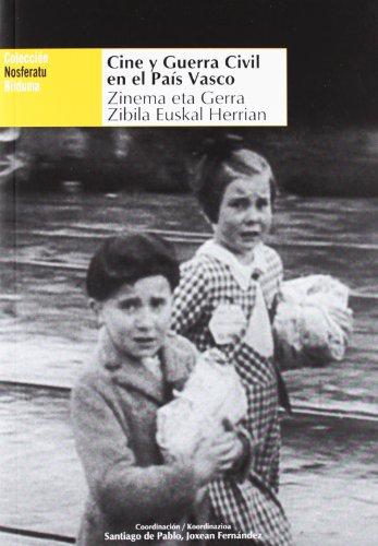 Descargar Libro Cine Y Guerra Civil En El Pais Vasco (Nosferatu) de Aa.Vv.