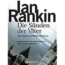 Die Sünden der Väter - Inspector Rebus 9: Kriminalroman (DIE INSPECTOR REBUS-ROMANE) (German Edition)