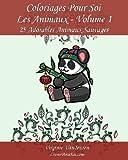 Coloriages Pour Soi - Les Animaux - Volume 1: 25 Adorables Animaux Sauvages – Série 1
