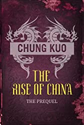 Chung Kuo: The Rise of China: Son of Heaven and Daylight on Iron Mountain (CHUNG KUO SERIES Book 11)