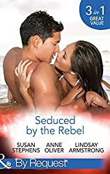 Seduced by the Rebel: The Big Bad Boss (Risky Business, Book 1) / There's Something About a Rebel... (Risky Business, Book 2) / The Socialite and the Cattle King (Mills & Boon By Request)