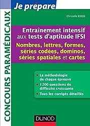 Entraînement intensif aux tests d'aptitude IFSI - Nombres : Nombres, Lettres, Formes, Dominos, Cartes, Spatiale (Concours paramédicaux et sociaux)