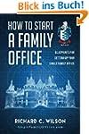 How to Start a Family Office: Bluepri...