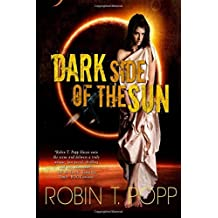 Dark Side of the Sun: Volume 2 (The Sun Series) by Robin T Popp (2014-10-21)
