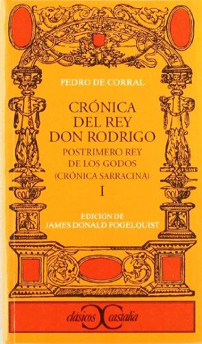 Crónica del Rey don Rodrigo, I                                                  . (CLASICOS CASTALIA. C/C.)