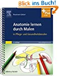 Anatomie lernen durch Malen: in Pfleg...