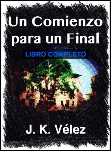 Un comienzo para un final por J. K. Vélez