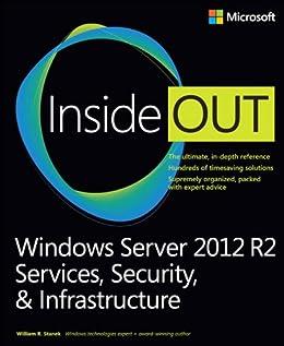 Windows Server 2012 R2 Inside Out Volume 2: Services, Security, & Infrastructure par [Stanek, William]