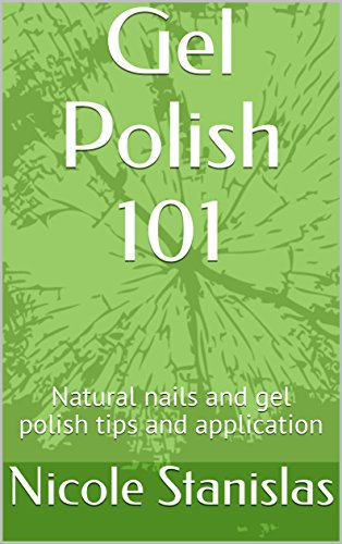 Gel Polish 101: Natural nails and gel polish tips
