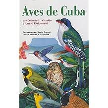 Aves de Cuba: Field Guide to the Birds of Cuba, Spanish-Language Edition (Naturaleza/Guias de Campo) (Spanish Edition) by Orlando H. Garrido (2011-04-14)