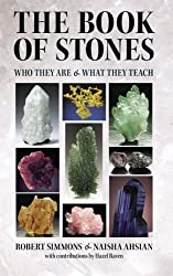 The Book of Stones: Who They Are & What They Teach by Robert Simmons (2005-10-30)