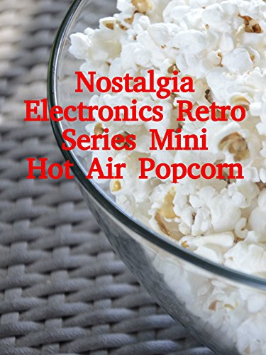 review-nostalgia-electronics-retro-series-mini-hot-air-popcorn-ov
