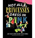 Not All Princesses Dress in Pink (Hardback) - Common