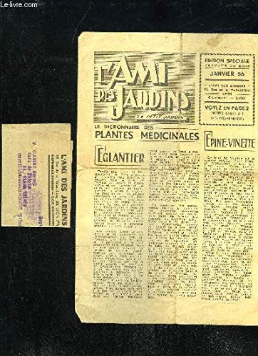 L'AMI DES JARDINS, LE PETIT JARDIN - JANVIER 1956 - Edition spéciale, Le dictionnaire des plantes médicinales, Eglantier, Epine-vinette, Les rosiers du jardin fleuri par COLLECTIF