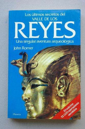 Ultimos secretos del Valle de los Reyes, los por John Romer