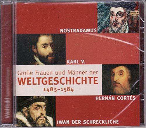 Große Frauen und Männer der Weltgeschichte 1485 - 1584 (Iwan Männer)