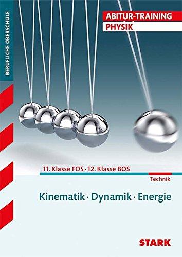 Abitur-Training 11. Klasse FOS/ 12. Klasse BOS - Physik: Kinematik, Dynamik, Energie