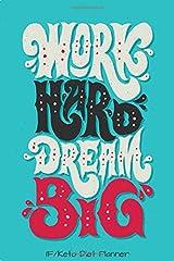 Work Hard Dream Big Keto/IF Diet Planner: 12-Week Keto Tracker & Intermittent Fasting Journal (Best Weight Loss Trackers) Paperback