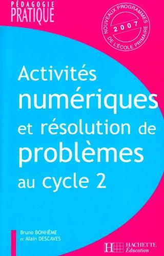 Activités numériques et résolution de problèmes au cycle 2 : Une progression de cycle, Des situations pour maîtriser les compétences