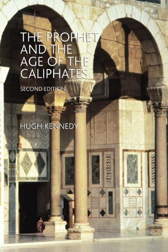 The Prophet and the Age of the Caliphates: The Islamic Near East from the 6th to the 11th Century (A History of the Near East) by Kennedy, Hugh (January 22, 2004) Paperback