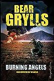 Burning Angels - Jagd durch die Wildnis (Will Jaeger 2)