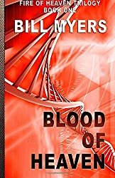 Blood of Heaven: Volume 1 (The Fire of Heaven Trilogy) by Bill Myers (2015-05-14)