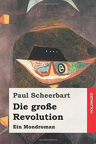 Die große Revolution: Ein Mondroman