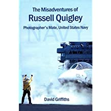 [ THE MISADVENTURES OF RUSSELL QUIGLEY: PHOTOGRAPHER'S MATE, UNITED STATES NAVY ] BY Griffiths, David ( AUTHOR )Nov-06-2000 ( Paperback )