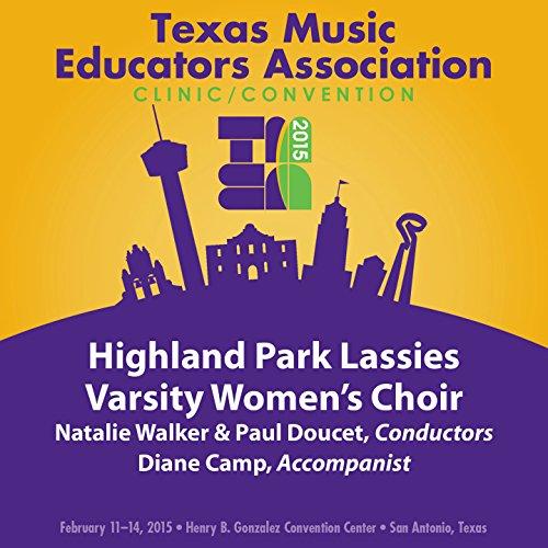 2015 Texas Music Educators Association (Tmea): Highland Park Lassies Varsity Women's Choir [Live]