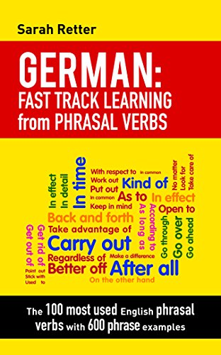 GERMAN: FAST TRACK LEARNING from PHRASAL VERBS: The 100 most